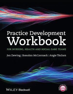 Portada del libro 9781118676707 Practice Development Workbook for Nursing, Health and Social Care Teams