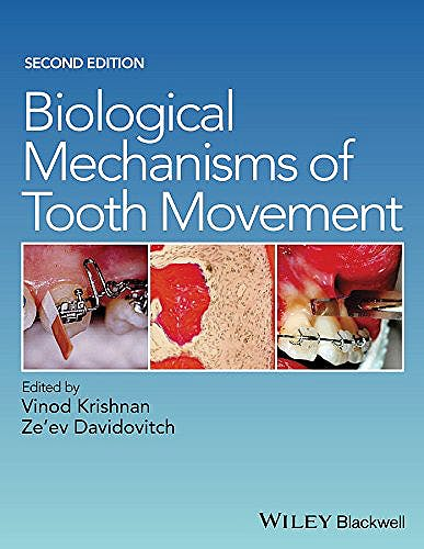 Portada del libro 9781118688878 Biological Mechanisms of Tooth Movement