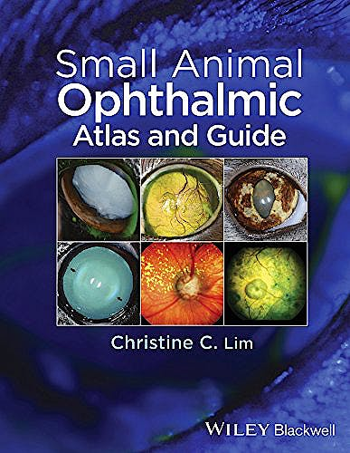 Portada del libro 9781118689769 Small Animal Ophthalmic Atlas and Guide