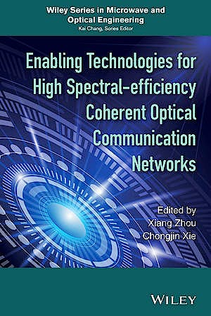 Portada del libro 9781118714768 Enabling Technologies for High Spectral-Efficiency Coherent Optical Communication Networks