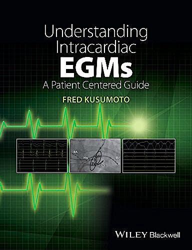 Portada del libro 9781118721360 Understanding Intracardiac EGMs. A Patient Centered Guide