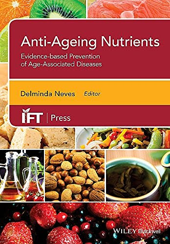 Portada del libro 9781118733271 Anti-Ageing Nutrients. Evidence-Based Prevention of Age-Related Diseases