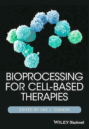 Portada del libro 9781118743416 Bioprocessing for Cell-Based Therapies