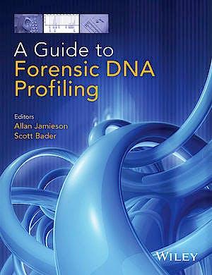 Portada del libro 9781118751527 A Guide to Forensic DNA Profiling