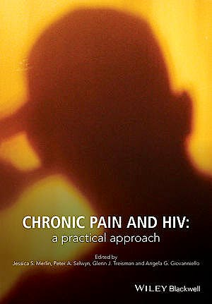 Portada del libro 9781118777411 Chronic Pain and HIV. A Practical Approach