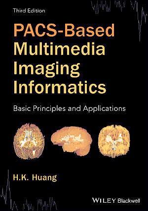 Portada del libro 9781118795736 PACS-Based Multimedia Imaging Informatics. Basic Principles and Applications