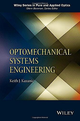 Portada del libro 9781118809327 Optomechanical Systems Engineering