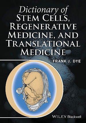 Portada del libro 9781118867822 Dictionary of Stem Cells, Regenerative Medicine, and Translational Medicine