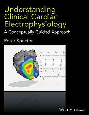 Portada del libro 9781118905494 Understanding Cardiac Electrophysiology. A Conceptually Guided Approach