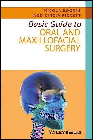 Portada del libro 9781118925072 Basic Guide to Oral and Maxillofacial Surgery