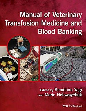 Portada del libro 9781118933022 Manual of Veterinary Transfusion Medicine and Blood Banking