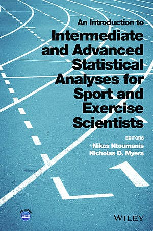 Portada del libro 9781118962053 An Introduction to Intermediate and Advanced Statistical Analyses for Sport and Exercise Scientists
