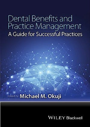 Portada del libro 9781118980347 Dental Benefits and Practice Management: A Guide for Successful Practices