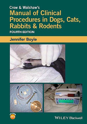 Portada del libro 9781118985700 Crow and Walshaw's Manual of Clinical Procedures in Dogs, Cats, Rabbits and Rodents