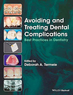 Portada del libro 9781118988022 Avoiding and Treating Dental Complications: Best Practices in Dentistry