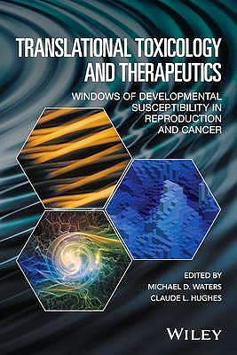 Portada del libro 9781119023609 Translational Toxicology and Therapeutics. Windows of Developmental Susceptibility in Reproduction and Cancer