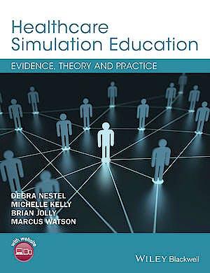 Portada del libro 9781119061595 Healthcare Simulation Education. Evidence, Theory and Practice