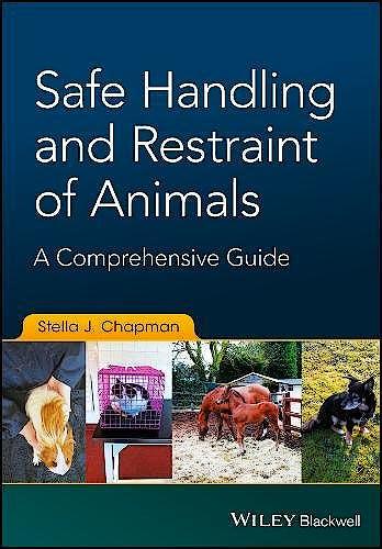 Portada del libro 9781119077909 Safe Handling and Restraint of Animals. A Comprehensive Guide