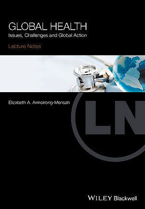 Portada del libro 9781119110217 Lecture Notes: Global Health. Issues, Challenges and Global Action