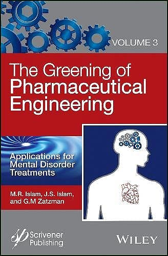 Portada del libro 9781119183761 The Greening of Pharmaceutical Engineering, Vol. 3: Applications for Mental Disorder Treatments