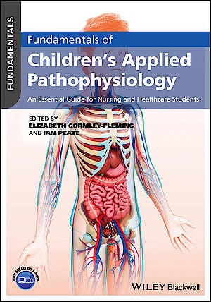 Portada del libro 9781119232650 Fundamentals of Children's Applied Pathophysiology. An Essential Guide for Nursing and Healthcare Students