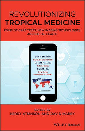 Portada del libro 9781119282648 Revolutionizing Tropical Medicine. Point-of-Care Tests, New Imaging Technologies and Digital Health