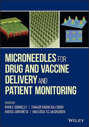 Portada del libro 9781119305149 Microneedles for Drug and Vaccine Delivery and Patient Monitoring