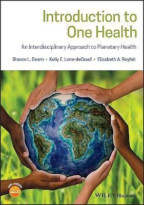 Portada del libro 9781119382867 Introduction to One Health. An Interdisciplinary Approach to Planetary Health
