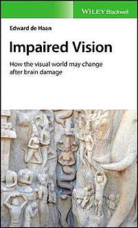 Portada del libro 9781119423911 Impaired Vision. How the Visual World May Change after Brain Damage