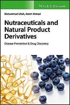 Portada del libro 9781119436676 Nutraceuticals and Natural Product Derivatives. Disease Prevention and Drug Discovery