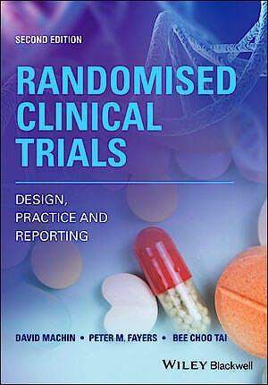 Portada del libro 9781119524649 Randomised Clinical Trials. Design, Practice and Reporting