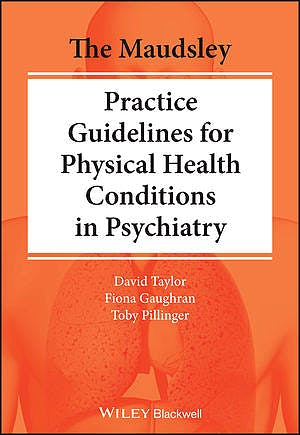 Portada del libro 9781119554202 The Maudsley Practice Guidelines for Physical Health Conditions in Psychiatry