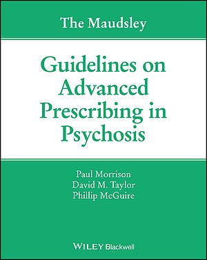 Portada del libro 9781119578444 The Maudsley Guidelines on Advanced Prescribing in Psychosis