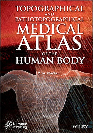 Portada del libro 9781119614333 Topographical and Pathotopographical Medical Atlas of the Human Body
