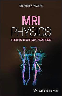 Portada del libro 9781119615026 MRI Physics. Tech to Tech Explanations