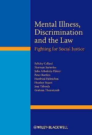 Portada del libro 9781119953548 Mental Illness, Discrimination and the Law. Fighting for Social Justice