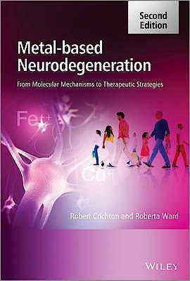 Portada del libro 9781119977148 Metal-Based Neurodegeneration. from Molecular Mechanisms to Therapeutic Strategies