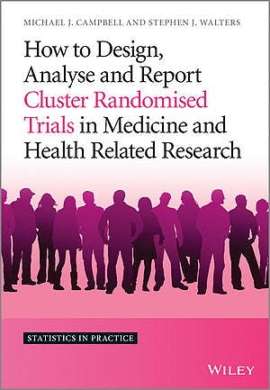 Portada del libro 9781119992028 How to Design, Analyse and Report Cluster Randomised Trials in Medicine and Health Related Research