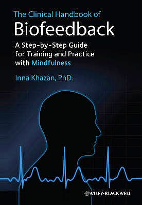 Portada del libro 9781119993711 The Clinical Handbook of Biofeedback. a Step-by-Step Guide for Training and Practice with Mindfulness