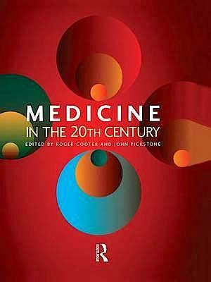Portada del libro 9781138002289 Medicine in the 20th Century