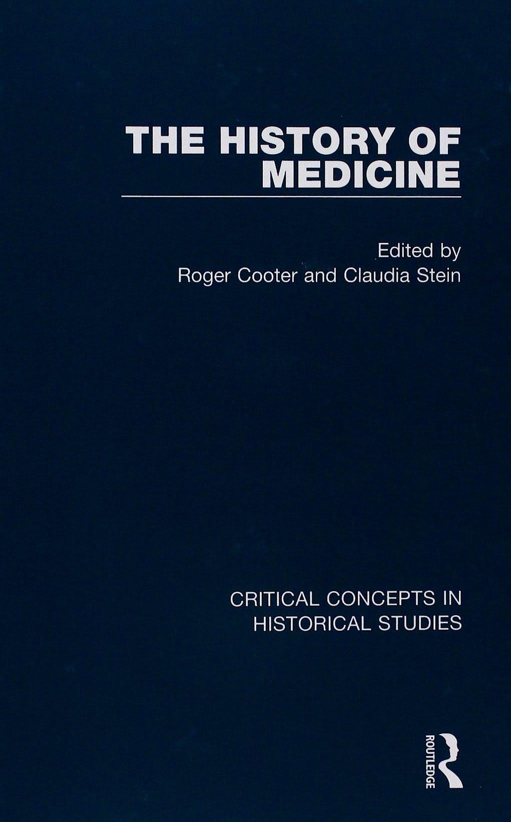 Portada del libro 9781138017184 The History of Medicine. Critical Concepts in Historical Studies