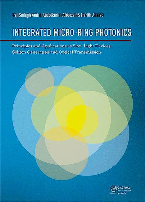 Portada del libro 9781138027831 Integrated Micro-Ring Photonics: Principles and Applications as Slow Light Devices, Soliton Generation and Optical Transmission
