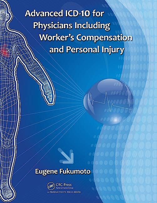 Portada del libro 9781138032903 Advanced Icd-10 for Physicians including Worker's Compensation and Personal Injury