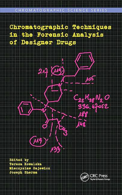 Portada del libro 9781138033283 Chromatographic Techniques in the Forensic Analysis of Designer Drugs (Chromatographic Science)