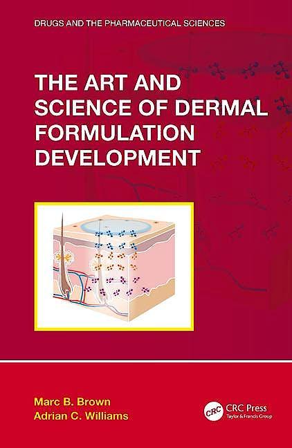 Portada del libro 9781138064928 The Art and Science of Dermal Formulation Development