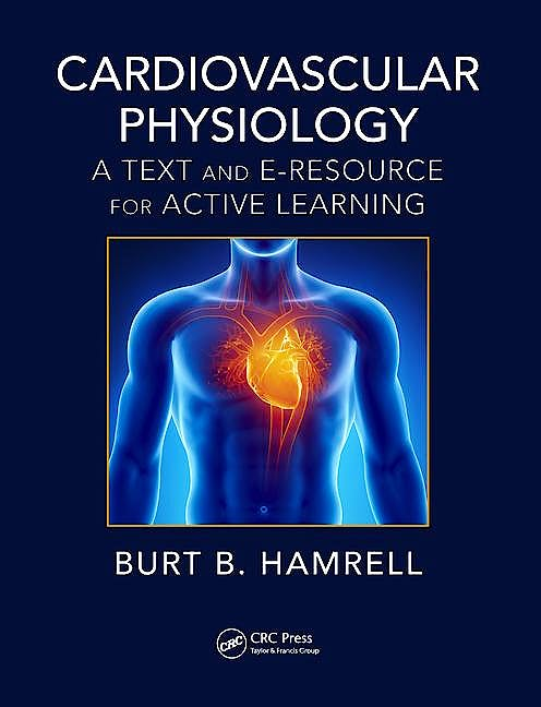 Portada del libro 9781138096691 Cardiovascular Physiology. A Text and E-Resource for Active Learning