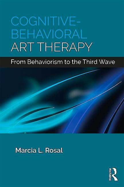 Portada del libro 9781138208438 Cognitive Behavioral Art Therapy. From Behaviorism to the Third Wave