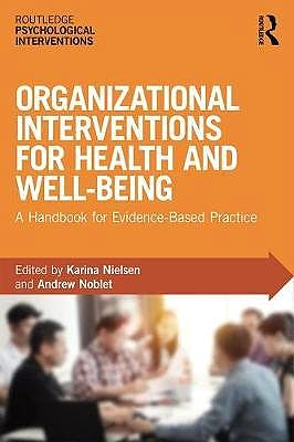 Portada del libro 9781138221420 Organizational Interventions for Health and Well-Being. A Handbook for Evidence-Based Practice