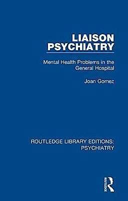 Portada del libro 9781138315693 Liaison Psychiatry. Mental Health Problems in the General Hospital