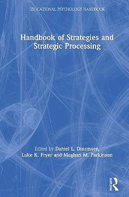 Portada del libro 9781138389939 Handbook of Strategies and Strategic Processing